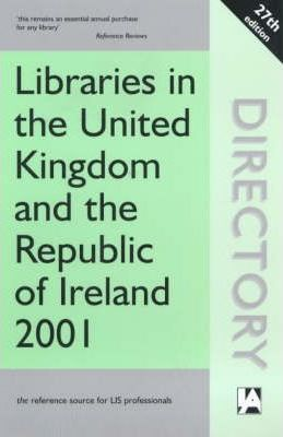 Libraries in the United Kingdom and the Republic of Ireland 2001