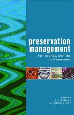Preservation Management for Libraries, Archives and Museums