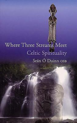 Where Three Streams Meet : Celtic Spirituality