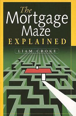 The Mortgage Maze Explained