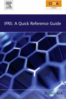 Ifrs: a quick reference guide: robert kirk: 9781856175456.