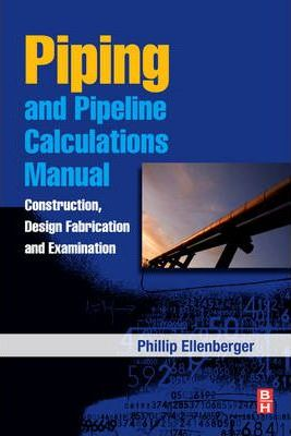 piping and pipeline calculations manual philip ellenberger rh bookdepository com piping and pipeline calculations manual pdf free download piping and pipeline calculations manual (second edition)