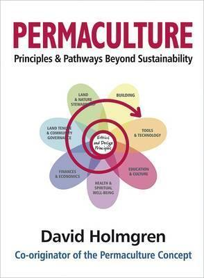 Permaculture Principles and Pathways Beyond Sustainability
