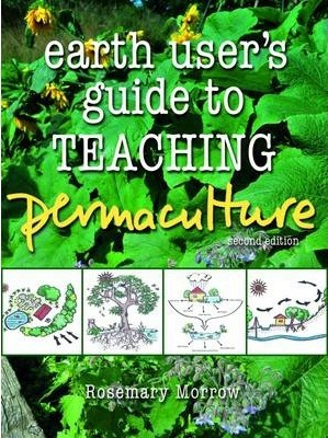 earth user s guide to teaching permaculture rosemary morrow rh bookdepository com Guide for Dumbells Workout Teacher Guide Book