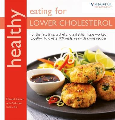 Healthy eating for lower cholesterol daniel green 9781856268677 healthy eating for lower cholesterol forumfinder Choice Image