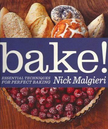BAKE! Essential Techniques for Perfect Baking