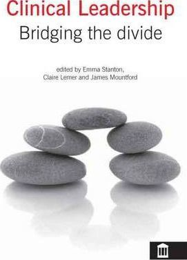 Clinical Leadership: Bridging the Divide