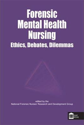 Forensic Mental Health Nursing: Ethical and Legal Issues
