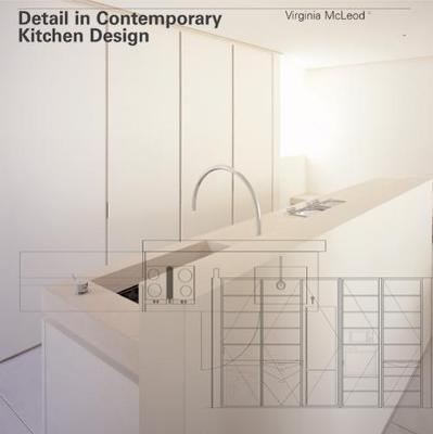 Detail In Contemporary Kitchen Design Virginia Mcleod 9781856695701