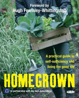 Home Grown: A Practical Guide to Self-sufficiency and Living the Good Life