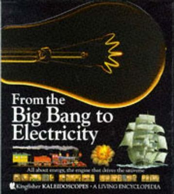 From the Big Bang to Electricity