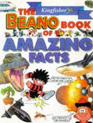"""The Kingfisher """"Beano"""" Book of Amazing Facts"""