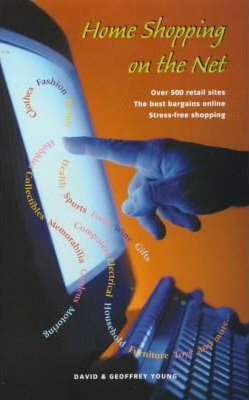 Home Shopping on the Net: Over 500 Retail Sites;the Best Baragins Online;Stress-free Shopping