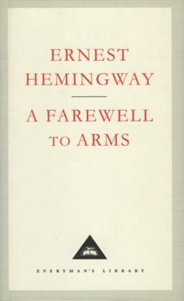 love and war in a farewell to arms by ernest hemingway In a farewell to arms, by ernest hemingway,  a farewell to arms, is a story of a love affair in a war setting between frederick henry and catherine barkley.