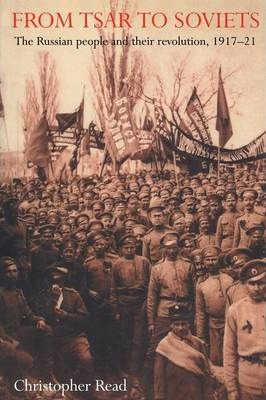 From Tsar to Soviets: Russian People and Their Revolution, 1917-21