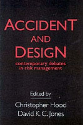 Accident And Design  Contemporary Debates On Risk Management
