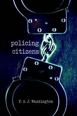 Policing Citizens: Police, Power and the State