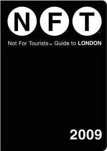 Not for Tourists - Guide to London 2009