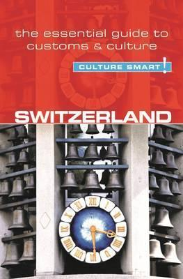 Switzerland - Culture Smart! The Essential Guide to Customs & Culture