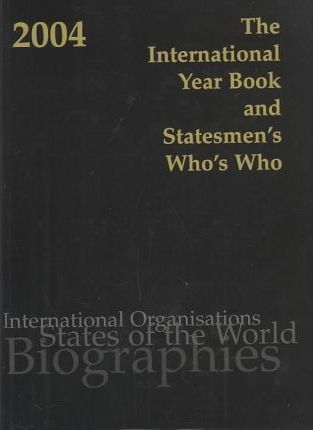 The International Year Book and Statesmen's Who's Who 2004