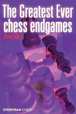 The Greatest Ever Chess Endgames Cover Image