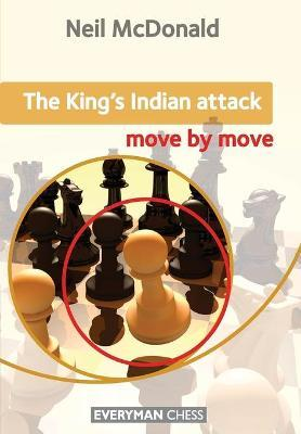 The King's Indian Attack: Move by Move Cover Image