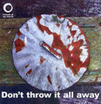 Don't Throw it All Away