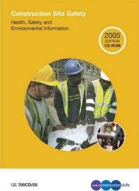 Construction Site Safety 2005  Health, Safety and Environmental Information