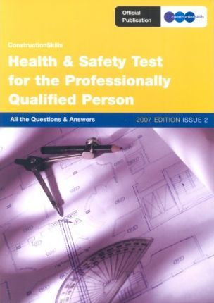 Health and Safety Test for the Professionally Qualified Person: issue 1