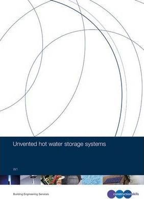 Unvented Hot Water Storage Systems Reference Manual: W1