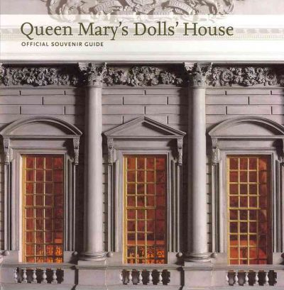 Queen Mary's Dolls' House  Official Souvenir Guide