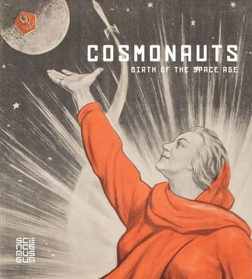 Cosmonauts: Birth of the Space Age Cover Image
