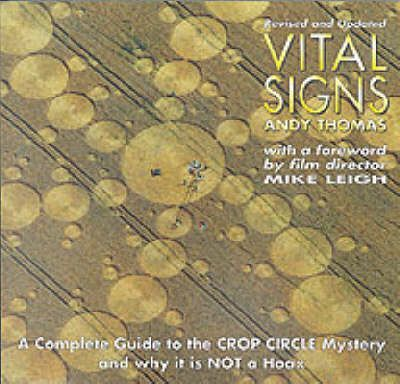 Vital Signs  A Complete Guide to the Crop Circle Mystery and Why it is Not a Hoax