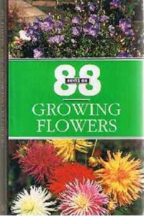 88 Hints for Growing Flowers