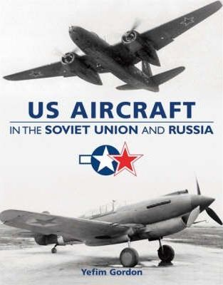 US Aircraft in the Soviet Union and Russia