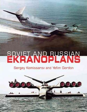 Soviet and Russian Ekranoplans