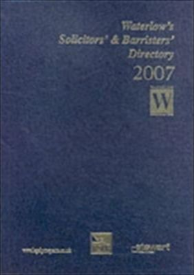 Waterlow's Solicitors' and Barristers' Directory 2007