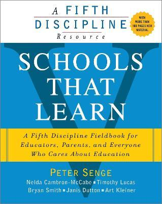 Schools That Learn : A Fifth Discipline Fieldbook for Educators, Parents, and Everyone Who Cares About Education