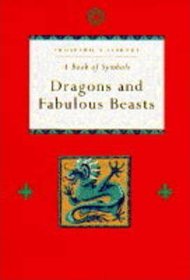 The Book of Dragons and Fabulous Beasts