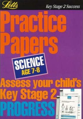 Key Stage 2 Practice Papers Science: Age 7-8