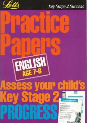 Key Stage 2 Practice Papers English: Age 7-8