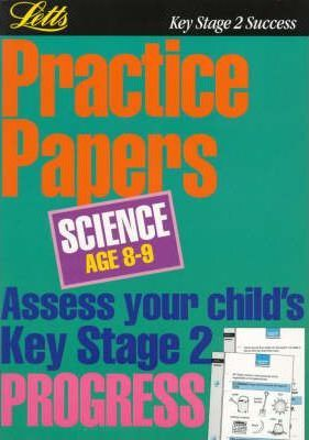Key Stage 2 Practice Papers Science: Age 8-9
