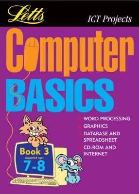 Computer Basics: (Suggested Ages 7-8) Bk.3