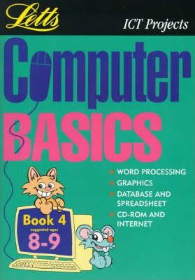 Computer Basics: (Suggested Ages 8-9) Bk.4