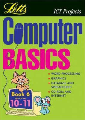 Computer Basics: (Suggested Ages 10-11) Bk.6