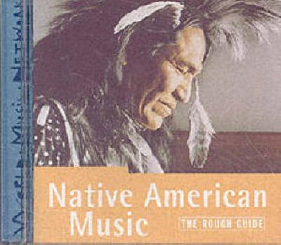 The Rough Guide to Native American Music