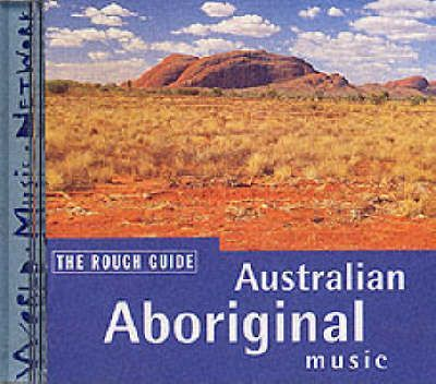 The Rough Guide to Australian Aboriginal Music