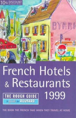 French Hotels and Restaurants 1999