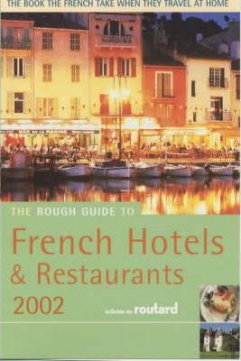 The Rough Guide to French Hotels and Restaurants 2002