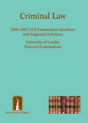 Criminal Law: LLB Examination Questions Suggested Solutions, 1998-1999